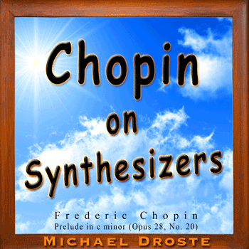 Chopin On Synthesizers - Michael Droste