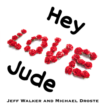 Hey Jude - Jeff Walker and Michael Droste