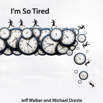 I\'m So Tired - Jeff Walker Michael Droste