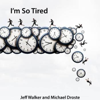 I\'m So Tired - Jeff Walker Michael Droste