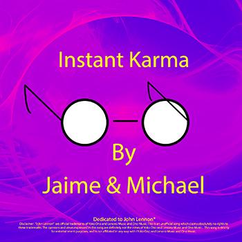 Instant Karma - Jaime and Michael