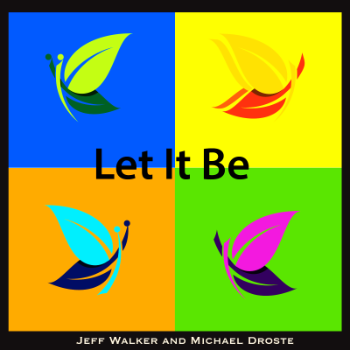 Let It Be - Jeff Walker Michael Droste