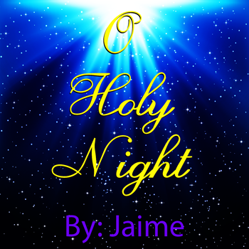 O Holy Night - Jaime