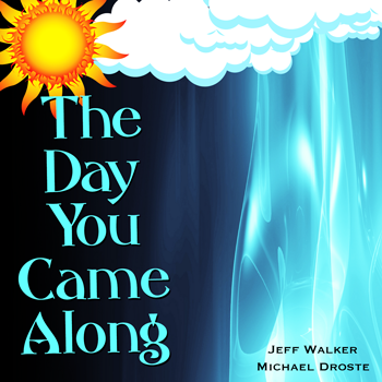 The Day You Came Along - Jeff Walker Michael Droste