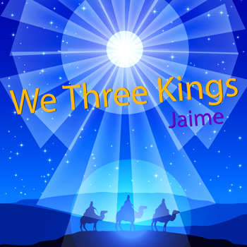 We Three Kings - Jaime