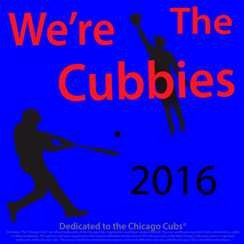 We\'re The Cubbies 2016 Chicago Cubs Baseball Team Most Popluar Fan Song