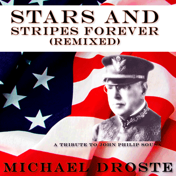 Stars And Stripes Forever - Michael Droste