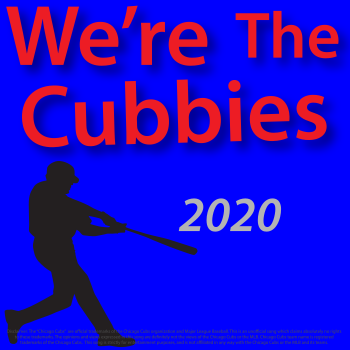 We\'re The Cubbies 2020 - Jeff Walker and Michael Droste