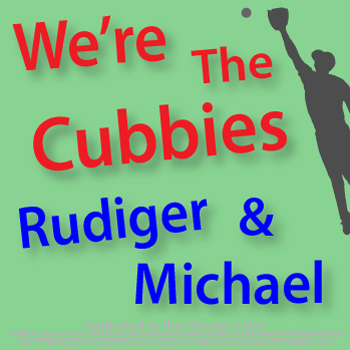 We\'re The Cubbies Chicago Cubs Baseball Team Most Popluar Fan Song