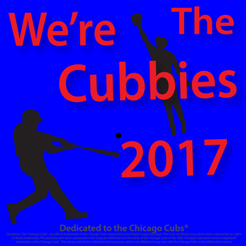 We\'re The Cubbies 2017 Chicago Cubs Baseball Team Most Popluar Fan Song